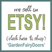 We sell on Etsy - GardenFairyDoors - TreeMax.ca